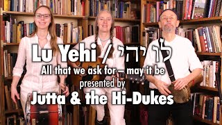 Jutta And The Hi-Dukes - Lu Yehi / לו יהי - Jutta & the Hi-Dukes (tm)
