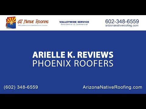 Arielle K Review of Phoenix Roofers at Arizona Native Roofing