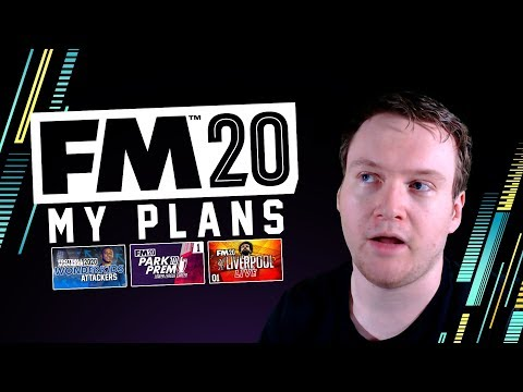 Football Manager 2020 - MY PLANS | Upcoming Series and Content