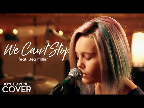 Baixar We Can't Stop - Miley Cyrus (Boyce Avenue feat. Bea Miller cover) on iTunes & Spotify