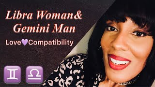 Libra Woman & Gemini Man ~Love♥️Compatibility~