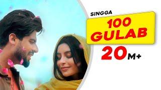100 Gulab – SINGGA Video HD