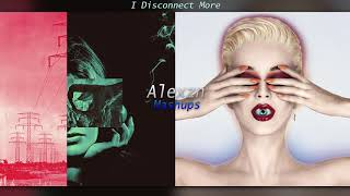 I Disconnect More - Clean Bandit x Katy Perry (Mashup)