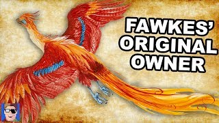 Fawkes' Original Owner | Harry Potter Theory
