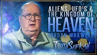 Jordan Maxwell | Aliens, UFOs & The Kingdom of Heaven