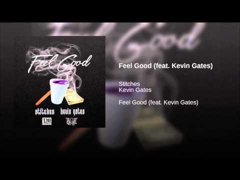 Feel Good (feat. Kevin Gates)