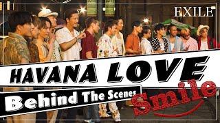 EXILE「HAVANA LOVE」MV Behind(Smile)