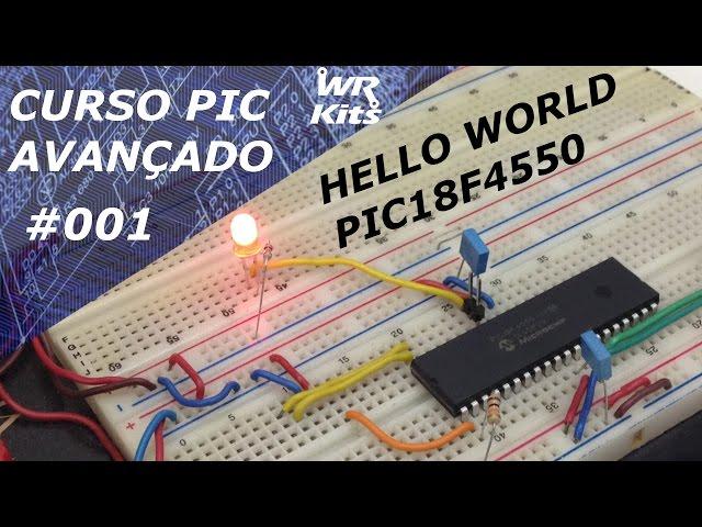 HELLO WORLD PIC18F4550! | Curso de PIC Avançado #001