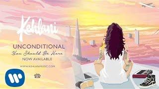 Kehlani - Unconditional (Official Audio)