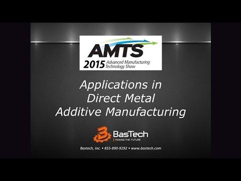 AMTS 2015 Bastech 3D Printed Metals Presentation