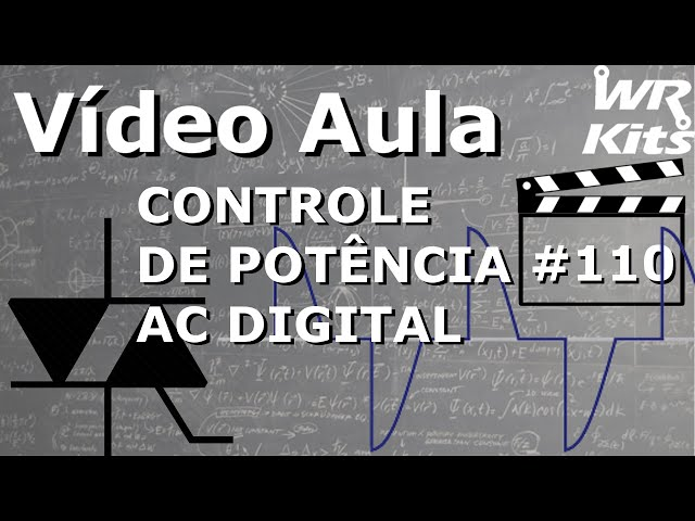 CONTROLE DE POTÊNCIA AC DIGITAL | Vídeo Aula #110