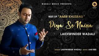 Video Piya Se Naina - Lakhwinder Wadali