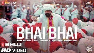 Bhai Bhai – Mika Singh (Bhuj: The Pride Of India)