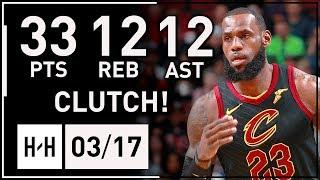 LeBron James EPIC Triple-Double Highlights vs Bulls (2018.03.17) - 33 Pts, 12 Reb, 12 Ast, CLUTCH
