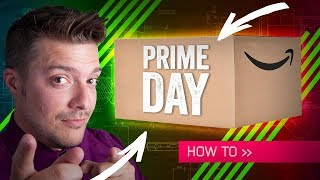 PRIME DAY 2018: How To Do It – And What To Buy!