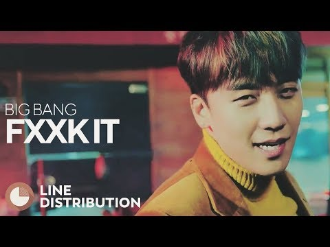 BIGBANG - FXXK IT (Line Distribution)