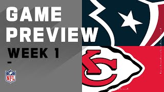 Houston Texans vs. Kansas City Chiefs Week 1 NFL Game Preview
