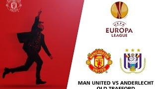 EUROPA LEAGUE | MAN UNITED VS ANDERLECHT 2-1 | HD