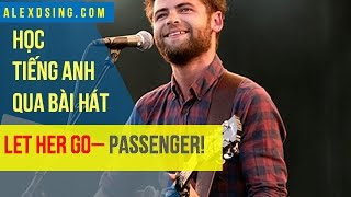 Học tiếng Anh qua bài hát Let her Go | Learn How to Sing Let Her Go | AlexD Music Insight