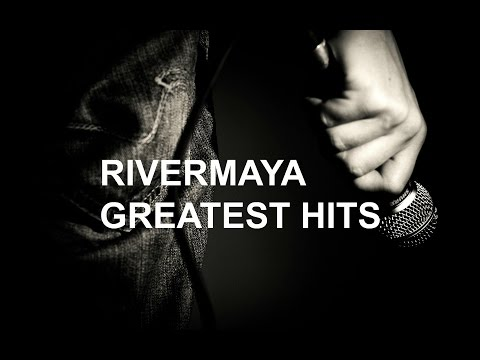 RIVERMAYA GREATEST HITS