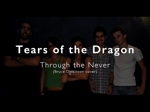 Baixar Tears Of The Dragon (Bruce Dickinson cover) - Through The Never