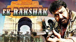 Ek Rakshak - South Indian Super Dubbed Action Film - Latest HD Movie 2018