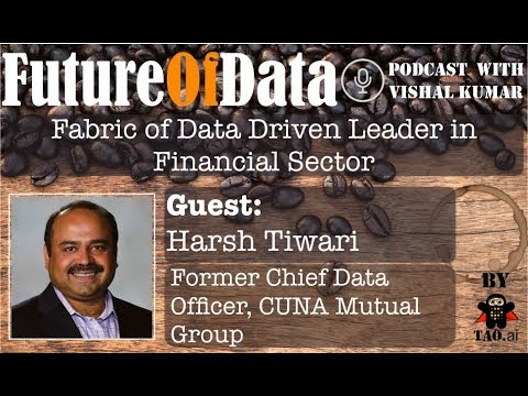 Harsh Tiwari talks about fabric of data driven leader in Financial Sector #FutureOfData #Podcast