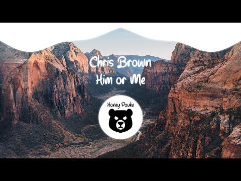 Chris Brown - Him Or Me