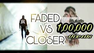 Faded vs Closer whatsapp status video song HD | Alan Walker, The Chainsmokers & Halsey - earlvin14 |