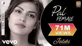 Pal - Female Version - Official Lyric Video Shreya Ghoshal  Varun & Rhea Javed – Mohsin