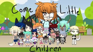 Come Little Children GLMV Final part of Monster and Dont blame it on the kids