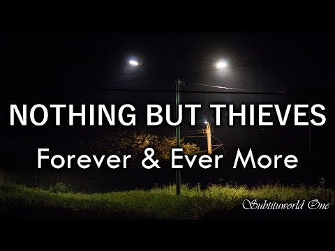 Nothing But Thieves: Forever & Ever More [Sub. Español - Lyrics]