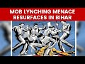 Another incident of mob lynching, this time in Bihar