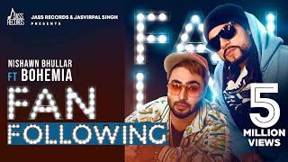 Fan Following – Nishawn Bhullar Ft Bohemia