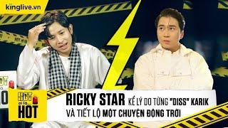 """Ricky Star kể lý do từng """"diss"""" Karik & tiết lộ một chuyện động trời"""