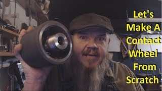 Belt Grinder Contact Wheel From Scratch