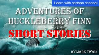 english stories to improve english speaking ADVENTURES OF HUCKLEBERRY FINN #3