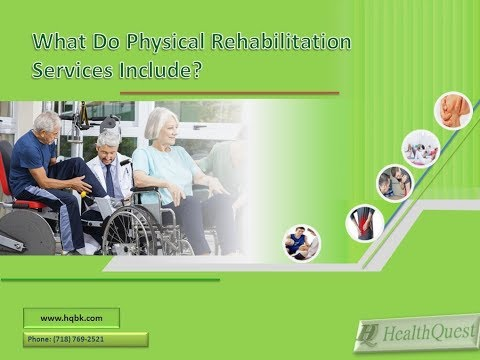 What Do Physical Rehabilitation Services Include?