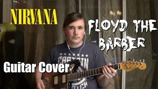 Nirvana - Floyd The Barber | Guitar Cover