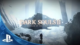 Dark Souls II: Scholar of the First Sin - Announcement Trailer | PS4