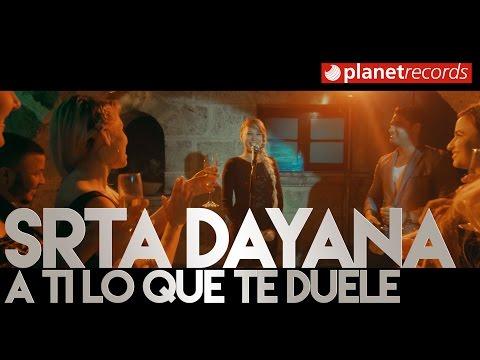 Señorita Dayana - A Ti Lo Que Te Duele (Video Oficial)