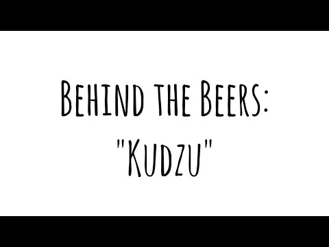 "Behind the Beers - ""Kudzu"""