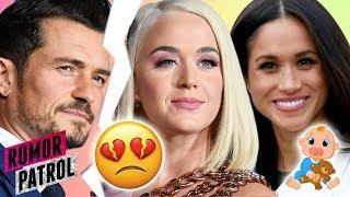 Katy Perry & Orlando Bloom END Engagement?! Meghan Markle PREGNANT Again W/ Baby #2?! (Rumor Patrol)