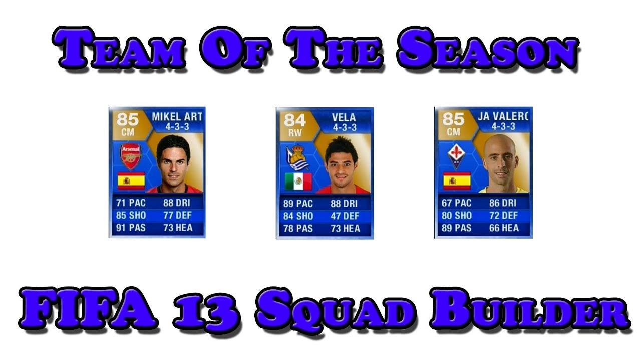 FIFA 13 Ultimate Team Squad Builder - 3 Team Of The Season ...  Fifa 13 Team Of The Season