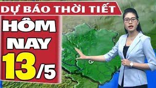 Dự báo thời tiết hôm nay mới nhất ngày 13/5 | Dự báo thời tiết 3 ngày tới