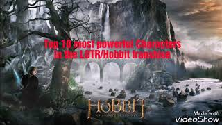 Top 10 most powerful Characters in the LOTR/Hobbit franshise