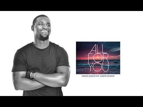 ALL FOR YOU VERNON GORDON ft  ELEVATED WORSHIP By EydelyWorshipLivingGodChannel