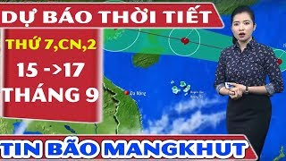 Bản Tin Thời Tiết Hôm Nay | Siêu Bão Mangkhut Mới Nhất 15/9/2018 | Dự Báo Thời Tiết 3 Ngày Tới - YouTube