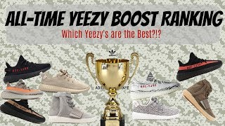 All-Time Adidas Yeezy Boost Ranking: Which Yeezy's are the best ?!?