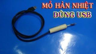 Chế mỏ hàn nhiệt MINI dùng nguồn USB 5v -2A